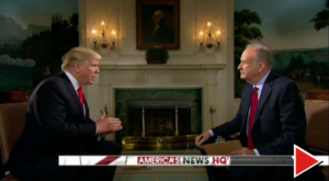President Trump Interview with Bill O'Reilly